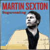 MARTIN SEXTON + Sugarcoating