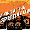 GEAR – MIXING AT THE SPEED OF LIVE