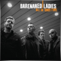 BARENAKED LADIES + All in Good Time