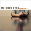 MATTHEW RYAN + Dear Lover (The Acoustic Version)