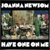 JOANNA NEWSOM + Have One on Me