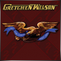 GRETCHEN WILSON + I Got Your Country Right Here