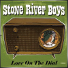STONE RIVER BOYS + Love on the Dial