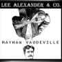 LEE ALEXANDER & CO. + Mayhaw Vaudeville