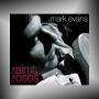 MARK EVANS + Rain on the Roses