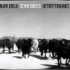 MARK ERELLI AND JEFFREY FOUCAULT + Seven Curses