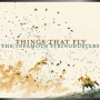 THE INFAMOUS STRINGDUSTERS + Things That Fly