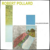 ROBERT POLLARD + We All Got Out of the Army