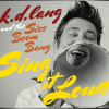 K.D. LANG AND THE SISS BOOM BANG