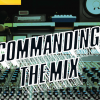 COMMANDING THE MIX