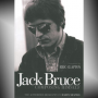 JACK BRUCE: COMPOSING HIMSELF By Harry Shapiro