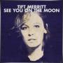 TIFT MERRITT + See You on the Moon