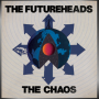 THE FUTUREHEADS + The Chaos