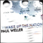 PAUL WELLER + Wake Up the Nation