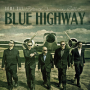 BLUE HIGHWAY + Some Day: The Fifteenth Anniversary Collection