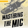 GEAR – MASTERING THE MIC