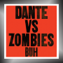 DANTE VS. ZOMBIES