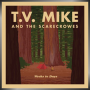 T.V. MIKE & THE SCARECROWES