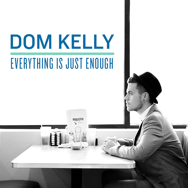 Dom Kelly-6 - Everything is Just Enough - album artwork